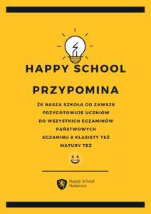 Przypominamy, że Happy School od zawsze przygotowywała swoich uczniów do wszystkich egzaminów w szkole państwowej. Egzaminy wszystkich naszych dzieci od zawsze oscylowały w granicach 100%